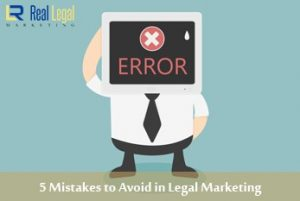 5 Mistakes to Avoid in Legal Marketing