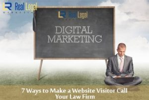 7 Ways to Make a Website Visitor Call Your Law Firm