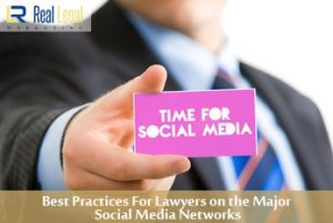 Best Practices For Lawyers on the Major Social Media Networks Social Media for Lawyers