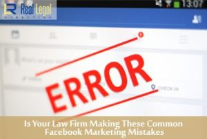 Is Your Law Firm Making These Common Facebook Marketing Mistakes