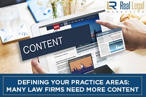 Defining Your Practice Areas: Many Law Firms Need More Content